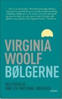 Tanker har det med at flyde og svømme efter en lovmæssighed, der ikke sådan lige er til at regne ud. Det prøver Virginia Woolf heller ikke på i BØLGERNE, der netop er genudgivet i Rosinantes klassikerserie – hun tager derimod læseren med på en sejltur.