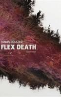 Jonas Rolsted balancerer på grænsen mellem det hypnotiserende og det søvndyssende. FLEX DEATH er en talentfuld, men til tider temmelig kedelig omgang, der ikke lever op til den massive hype, bogen har været genstand for.