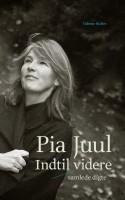 Pia Juuls poesi er lun og cool og finurlig og fed. Kort sagt, den er juulsk.