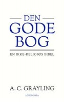 Så er den her. Den ikke-religiøse bibel. Filosoffen A. C. Grayling har med DEN GODE BOG opsamlet visdommen fra de humanistiske traditioner siden antikken i et gigantisk monument over lommefilosofien. Det er en god bog, men har humanismen brug for en bibel?