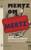 """23 år efter hans død er det nu muligt for alvor at begribe, hvad der drev Albert Mertz – """"legebarnet i dansk kunst"""" – til at isolere sig fra sin omverden for at male røde og blå kvadrater på et lærred."""