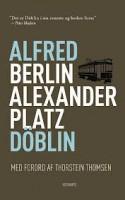 Berlins kalejdoskopiske kakofoni indsuges og udspys af Döblin i hans klassiske roman om alfonsen og forbryderen Franz Biberkopf.