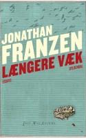 Franzen blander smukt fuglearter, Facebook og frihedslængsel med skeptiske tanker om Middelhavet og moderne teknologi. Det hele krydres med stimulerende begejstring for litteratur.