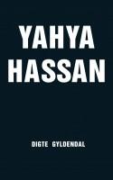 Forfatteren hedder Yahya Hassan. Bogen hedder YAYHA HASSAN. Forsiden er sort, der er ingen bagsidetekst og alt – også kolofonen – står med store bogstaver. Yahya Hassan har skrevet årets stærkeste debutbog.