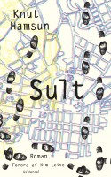 Gyldendal og Kim Leine har oversat Knut Hamsuns debutroman SULT til dansk. Selvom SULT er, hvad der gennemsyrer romanen fra start til slut, er man som læser dejlig mæt på romanens sidste side.