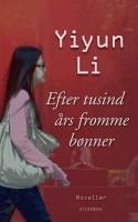 Kinesisk-amerikanske Yiyun Lis mesterlige fortællinger er fulde af onkler og bedstemødre, hemmeligheder og sorg fra et Kina, der er splittet mellem fortid og fremtid.