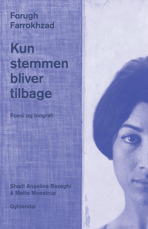 b-9788702142723-Forugh-Farrokhzad—Kun-stemmen-bliver-tilbage–Poesi-og-biografi-p