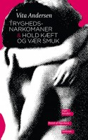 Vita Andersen skriver uforstilt og ubarmhjertigt om kvinder og piger, elskerinder og børnehjemsbørn. TRYGHEDSNARKOMANER og HOLD KÆFT OG VÆR SMUK er også værd at læse efter 35 år.