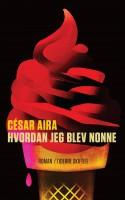 Geni eller fusentast? Aira er den latinamerikanske litteraturs ustyrligste djævel, og denne roman er et glimrende bevis.