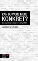 Skader det den danske debatkultur, når vi kræver, at politikere skal være konkrete? Ny debatbog argumenterer for, at kravet om fakta og fastlagte køreplaner spærrer for politiske fremtidsvisioner.