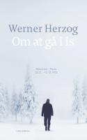 Werner Herzog har blik for ulvehunde, hølæs og frosne kyllinger i sin poetiske rejsedagbog fra 1974.