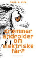 Bogen bag kultklassikeren Blade Runner er kommet i en ny dansk udgave. Philip K. Dicks sci-fi roman er fortryllende læsning, der dog ikke gør sig særlig godt på dansk.