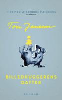 I barndomserindringen BILLEDHUGGERENS DATTER lykkes det for Tove Jansson at gengive barnets naive og ligefremme forståelse af verden. Det er lidt af en bedrift.