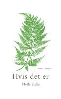 På bogryggen af Helle Helles nye roman er forfatternavn og titel byttet om i forhold til vanlig rækkefølge, hvorfor der står: Hvis det er Helle Helle. Jeg kan afsløre, at det er det.
