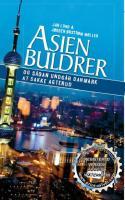 Asien vælter frem på verdensscenen. Hvis vi skal have chancen for at følge med, er det på tide at vågne op. ASIEN BULDRER giver et fremsynet los bagi til danskere i dvale, der ikke har opdaget, hvor vigtigt Asien bliver i fremtiden.