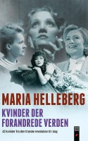 Maria Helleberg tegner 43 stærke portrætter af de kendte og glemte kvinder, der på hver deres måde fik indflydelse på verdenshistorien.