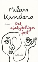 Milan Kundera har skrevet endnu en roman, der handler om livets alting og ingenting - og alt det imellem. Det er især godt, når det er næsten ligegyldigt.