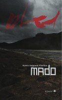 MADO er en roman om det at være mor og morder på én og samme tid. Hanne Højgaard Viemoses kun anden udgivelse er gevaldig sjov og gevaldig grov – men mest af alt forrygende.
