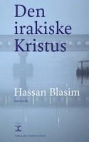 Alt fungerer i Ellen Wulffs enestående oversættelse af irakiske Hassan Blasims hypede krigsnoveller.