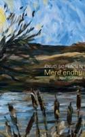 Man aner dødeligheden i Knud Sørensen nye digtsamling, MERE ENDNU, hvor naturen og poesien har fælles åndedrag. Den metafysiske udveksling er sobert iscenesat og måske lige midtersøgende nok.