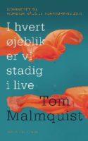 Sorgen er konkret og detaljerne effektfulde i Tom Malmquists kandidat til Nordisk Råds Litteraturpris. Romanen skildrer det forløb, han selv var igennem, da han mistede sin kæreste og blev far på samme tid.
