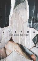 Det flyder med kropsvæsker, stoffer og nedbrudte kroppe i Niels Henning Falk Jensbys voldsomme debutroman, TECHNO, der er en velskrevet rejse ind i ukendte rum.