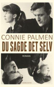 I bedste fald er Connie Palmens DU SAGDE DET SELV halvkedelig litterær sladder. I værste fald er bogen direkte karaktermord.