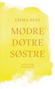 Med MØDRE DØTRE SØSTRE skriver Emma Bess på smuk og sørgmodig vis om de små krusninger og usikkerheder, som vores nærmeste relationer rummer.