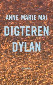 Mai har skrevet en bog, der udfolder mytologien omkring Bob Dylans lyrik. Det er tilgængelig litteraturkritik, der både giver læseren indblik i Mais disciplin og Dylans dybder.