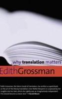 Edith Grossmans WHY TRANSLATION MATTERS og Thomas Harders MELLEM TO SPROG problematiserer den generelle mangel på respekt og interesse for sprogkompetencer. Til trods for de to forfatteres forskellige nationale oprindelse er de slående enige om, at oversættelse paradoksalt nok er en overset størrelse i vores globaliserede samtid.