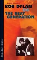 Et kort, men akademisk tynget essay om skæringspunkter mellem Bob Dylan og amerikanske beatforfattere. På kryds og tværs. På godt og mindre godt.