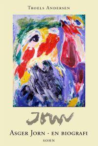 Asger Jorn – En biografi