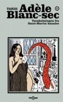 Den luksuriøse udgivelse af franskmanden Tardis serie om den bistre føljetonforfatterinde går fra det fornøjelige til det forfærdelige.