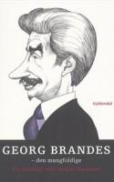 Jørgen Knudsen har udgivet endnu en samling tekster af den engang altomfavnende kritiker Georg Brandes. Oplev fra forskellige vinkler den mangfoldige skribent, der på én gang satte Danmark på det europæiske landkort og genindførte det europæiske i Danmark.