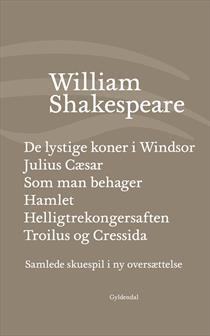 citater af shakespeare Forvredet er vor tid – William Shakespeare SAMLEDE SKUESPIL IV citater af shakespeare