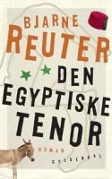 Med DEN ÆGYPTISKE TENOR har Bjarne Reuter begået en såkaldt 'satirisk krimifarce' om mord, PET, hemmelige agenter og den internationale medicinalindustri. Det er blevet til noget, der må være årets dårligste bog.