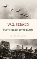 Den store tyske forfatter W.G. Sebald brillerer i essaykunsten i nyoversættelsen af hans værk om den litterære behandling af bombningerne af de tyske byer under 2. Verdenskrig.
