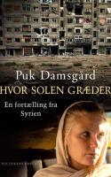 Puk Damsgård skildrer krigen i Syrien på en måde, der er lige så medrivende og oplysende som hendes tv-reportager.