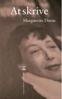 Marguerite Duras kender litteraturen bedre end de fleste, men mest af alt, kender hun dens yderste grænser.