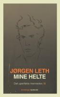 Jørgen Leth skriver med smittende fascination om sine helte i bind nummer fire af sin selvbiografi, MINE HELTE, der er en kunstnersjæls vidtfavnende og mod-verden-rettede katalog over spændende personligheder.