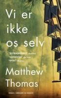 VI ER IKKE OS SELV er en grum bog. Den bevæger sig ubarmhjertigt og langsomt som et døende dyr, der slæber klovene afsted under sig.