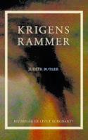 Med Krigens rammer giver Butler en relevant og indigneret politisk og filosofisk samtidsanalyse, der på flere måder kræver meget af sin læser.