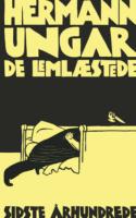 Fornedrelsen og ydmygelserne vil ingen ende tage i Hermann Ungars DE LEMLÆSTEDE, og det er fremragende læsning.