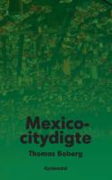 Thomas Boberg går ubarmhjertigt til værks i flakkende centrallyriske beskrivelser fra et armodens sted i Mexico City
