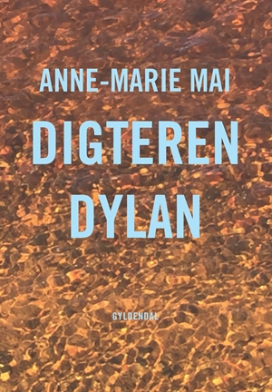 Anne-Marie Mai-Digteren Dylan