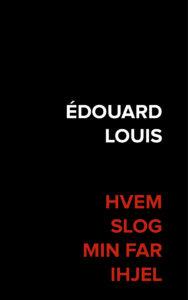 Med sin tredje roman, der også er en form for opfølger på debutværket, breder Édouard Louis blikket ud til ikke blot at lægge sig på det enkelte individ, men anskue hele samfundet.